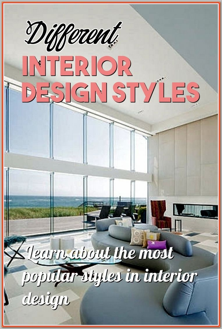 Ultimate Guide On Different Interior Design Styles Interior