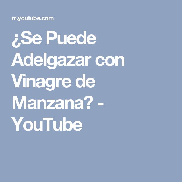 ¿Se Puede Adelgazar con Vinagre de Manzana? - YouTube
