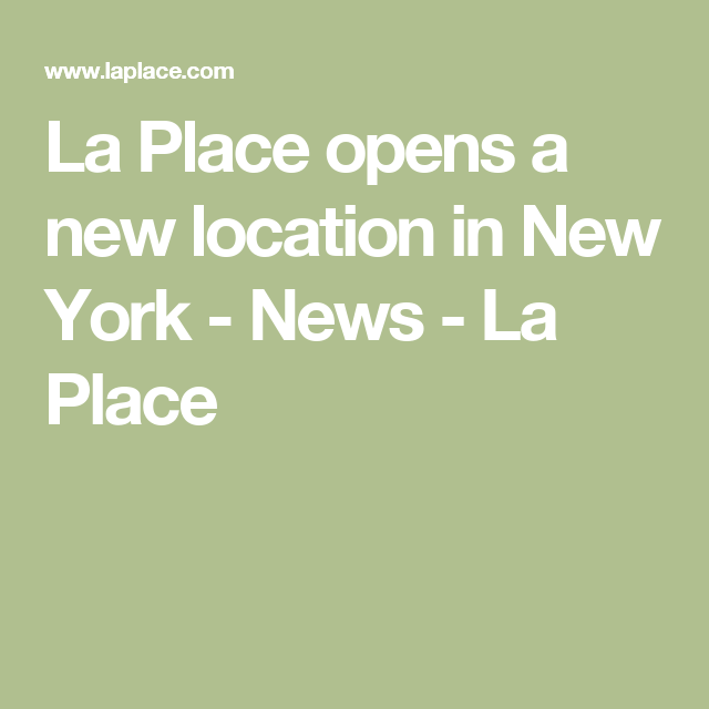 La Place opens a new location in New York - News - La Place