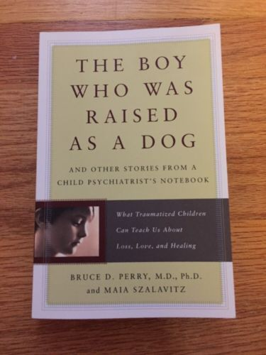 The-Boy-Who-Was-Raised-as-a-Dog-And-Other-Stories-from-a-Child-Psychiatrists