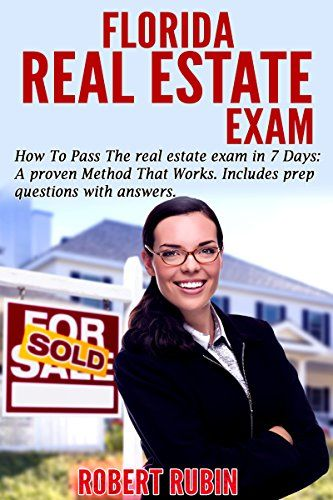 Florida Real Estate Exam How To Pass The Real Estate Exam In 7 Days A Proven