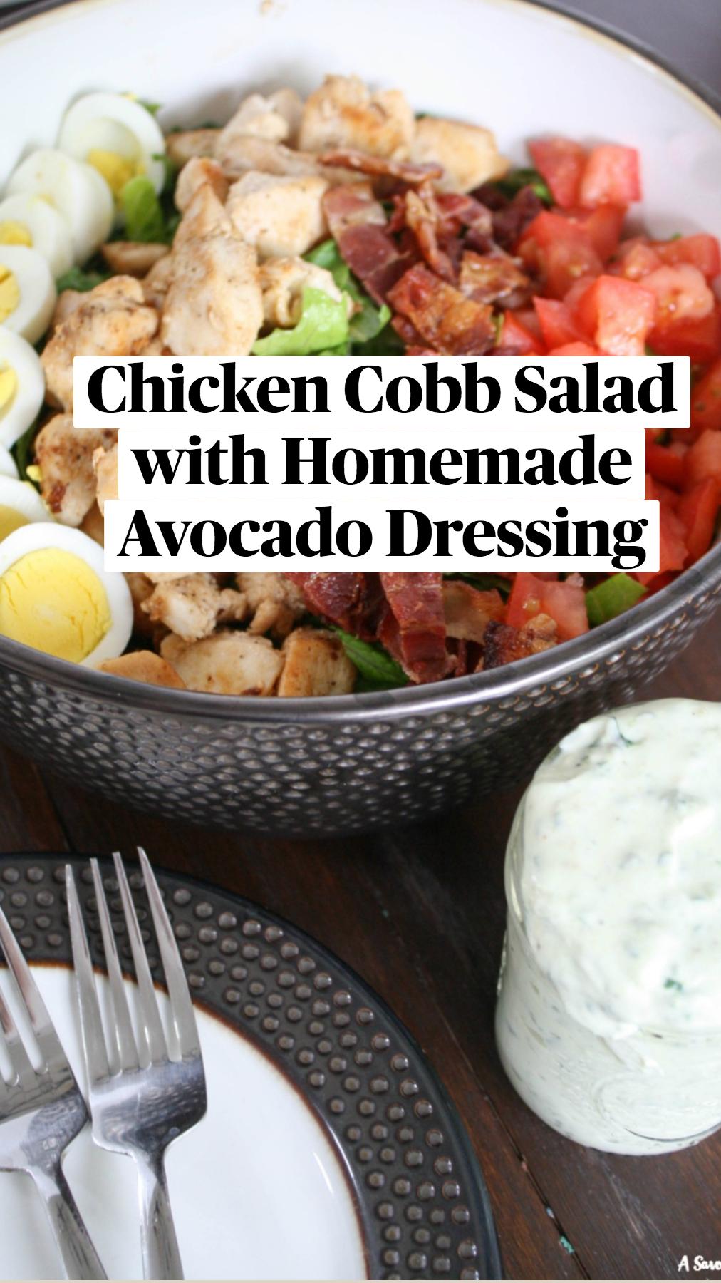 Chicken Cobb Salad with Homemade Avocado Dressing