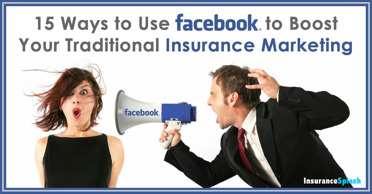 15 Social Media Tips To Boost Your Traditional Insurance Marketing Insurance Marketing Marketing Social Media