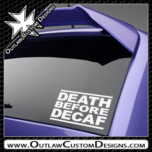 Death Before Decaf - Outlaw Custom Designs, LLC