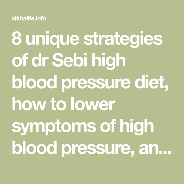 8 unique strategies of dr Sebi high blood pressure diet, how to