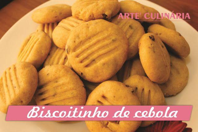 Arte'Culinária-Por Tata Pereira: Biscoitinho de cebola