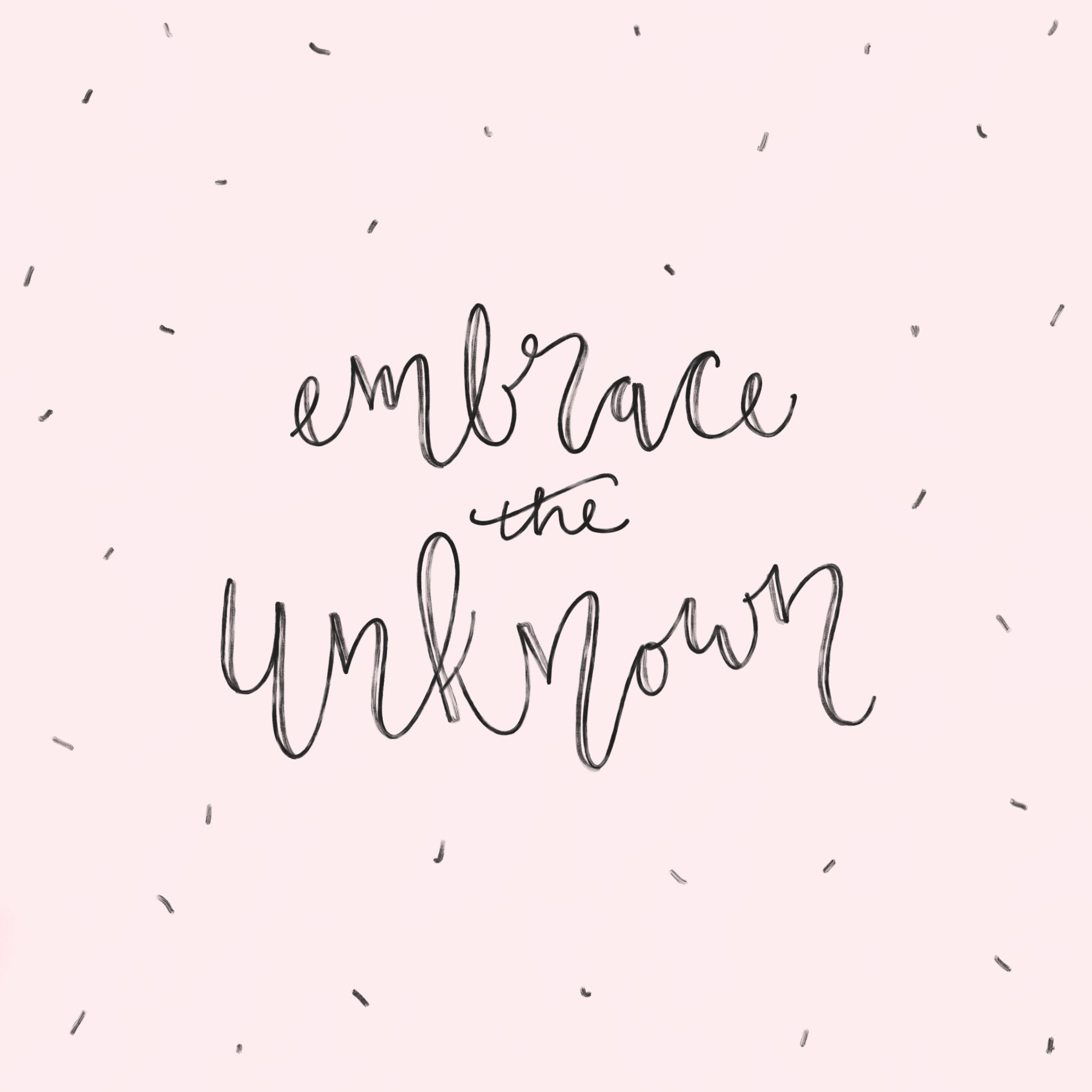 Embrace The Unknown Words Three Word Quotes Embrace Quotes