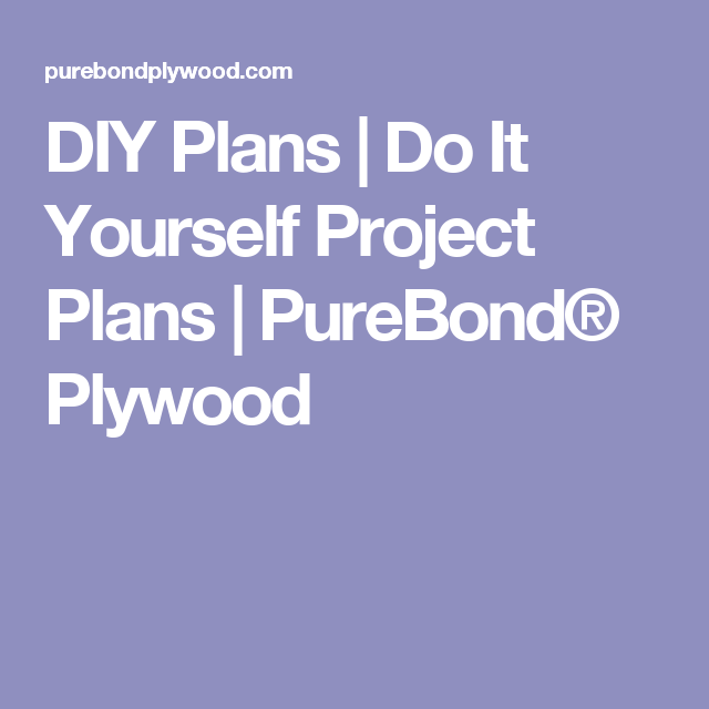 Diy plans do it yourself project plans purebond plywood diy diy plans do it yourself project plans purebond plywood solutioingenieria Gallery