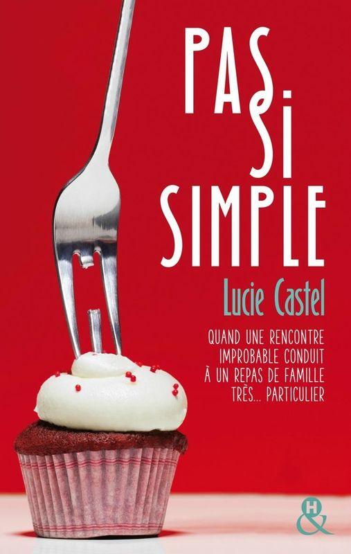 Pas si simple, de Lucie Castel