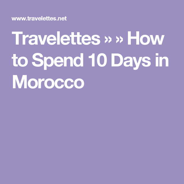 8a34efda6b6 Travelettes » » How to Spend 10 Days in Morocco 10 Days, Norway, Hostel