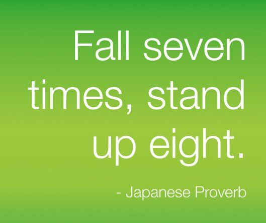 Japanese Proverb Fall Down Get Back Up Life Quotes Thoughts