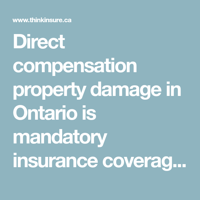 Direct Compensation Property Damage In Ontario Is Mandatory