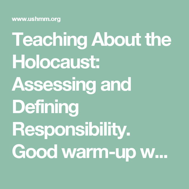 Teaching About The Holocaust Assessing And Defining Responsibility