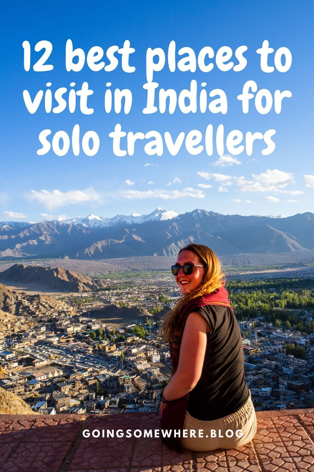 12 Best Places To Visit In India For Solo Travellers Solo Travel Asia Travel Cool Places To Visit