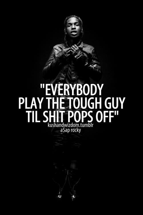 Asap Quotes Tumblr Category Words Tough Guy Tough