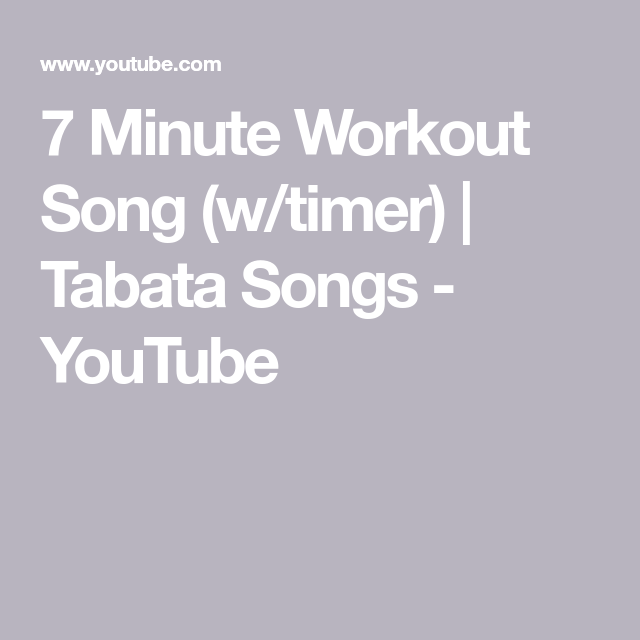 7 Minute Workout Song (w/timer) | Tabata Songs - YouTube