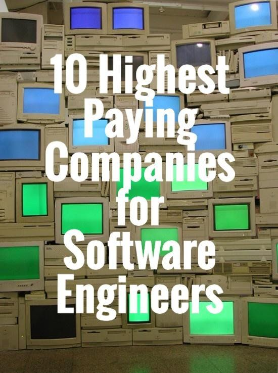 10 Highest Paying Companies For Software Engineers With Images Software Engineer Tech Job Engineering