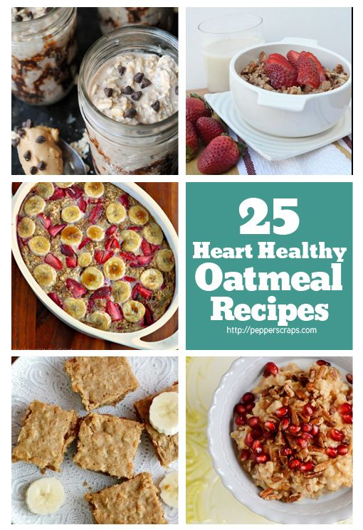 25 Oatmeal Recipes For Heart Healthy Breakfasts And More