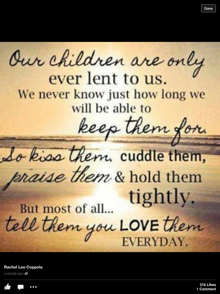 Hold Your Children Close Quotes About Your Children Quotes For Kids Missing Quotes