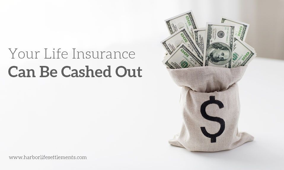 What To Know About Cashing Out Life Insurance Cash Out Life