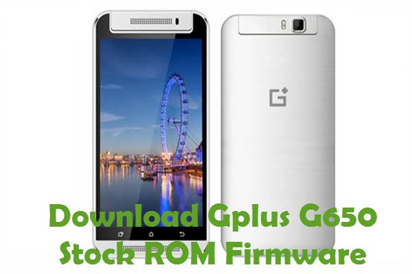 Gplus G650 Firmware | Download Gplus Stock ROM | Samsung galaxy