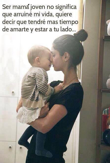 Ser Mama Joven Mamas Jovenes Frases Para Hijos Varones Y
