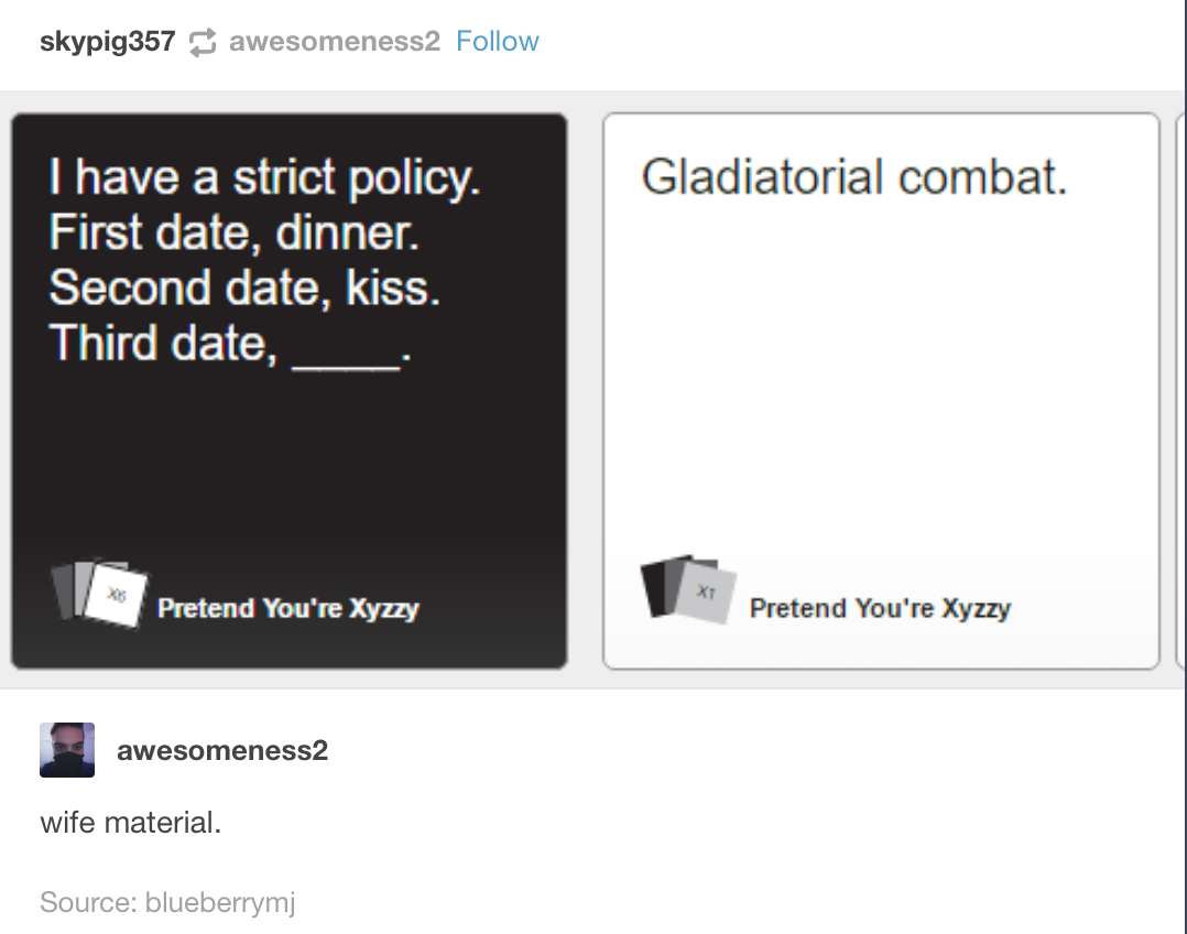 If I Dated A Man Who Would Have Gladiator Battles With Me I Found The One Cards Against Humanity Funny Stupid Funny Really Funny