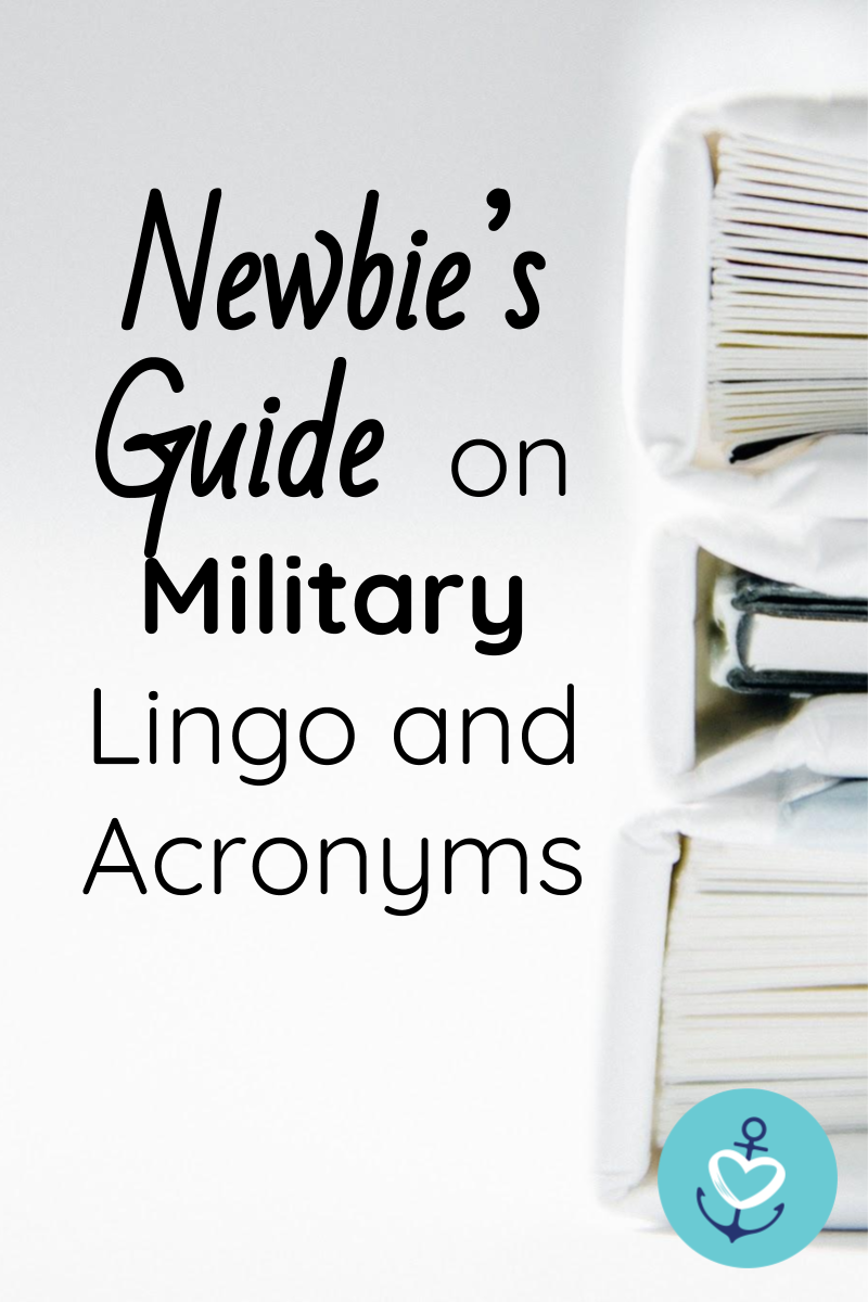 Top Military Lingo And Acronym Guide Mrs Navy Mama Military Life Army Military Wife Life Military