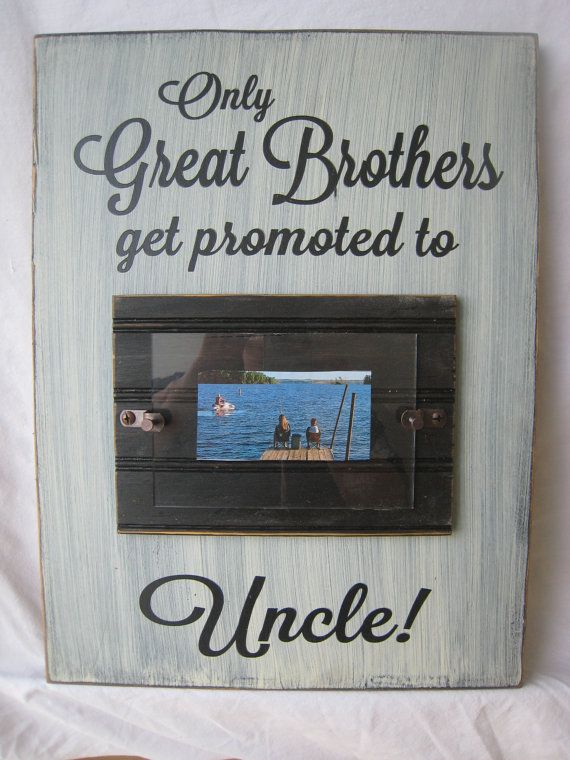 only great brothers get promoted to uncle frame with saying rustic style your brother will be so proud great gift from neices and nephews babykids