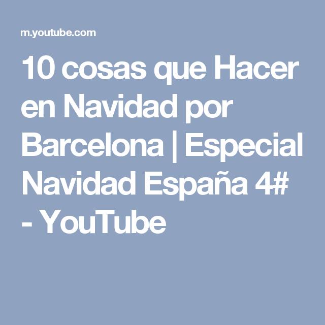 10 cosas que Hacer en Navidad por Barcelona | Especial Navidad España 4# - YouTube