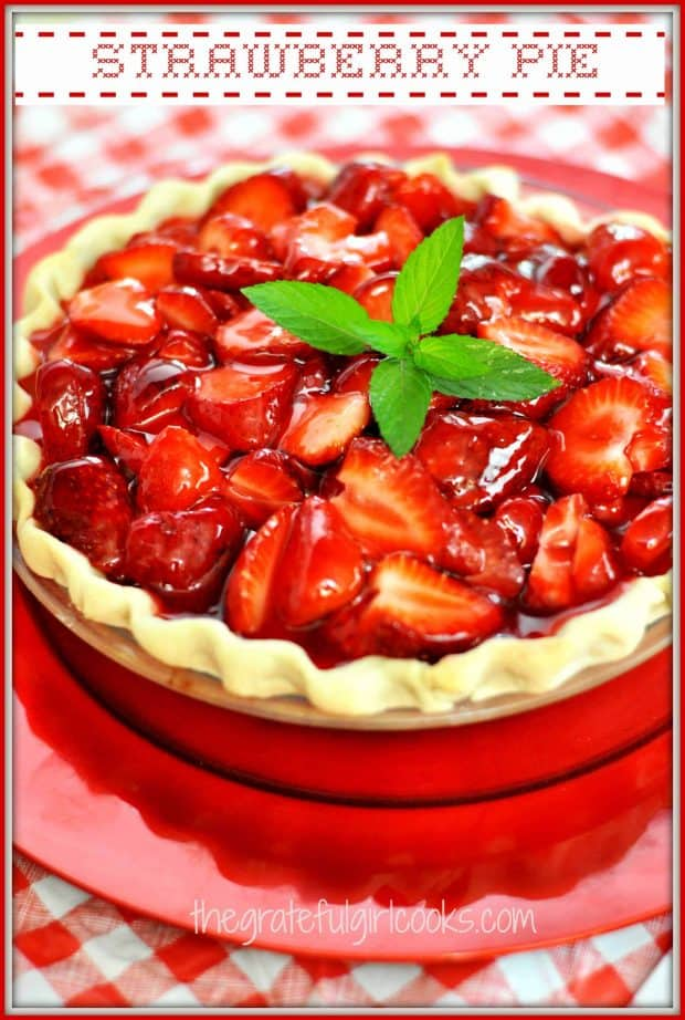 Strawberry Pie/ The Grateful Girl Cooks! - Pies / Cheesecake -