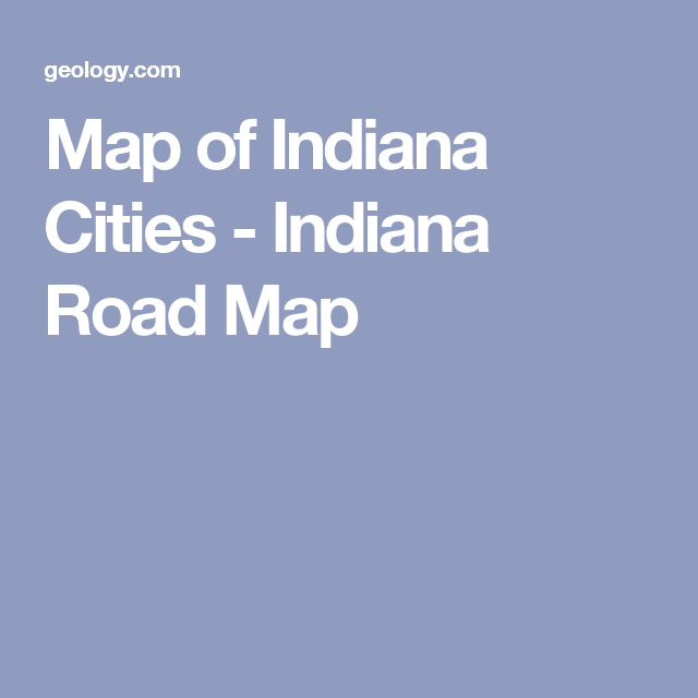Map Of Indiana Cities Indiana Road Map Kids Pinterest - Indiana road map with cities