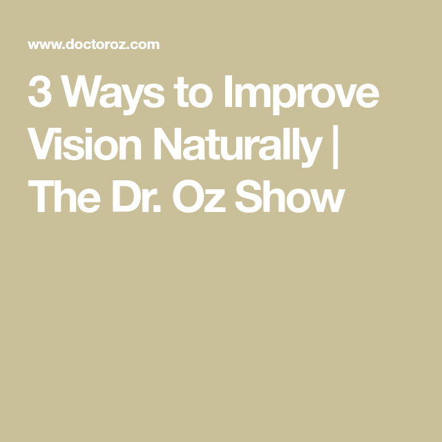 3 Ways to Improve Vision Naturally  | The Dr. Oz Show