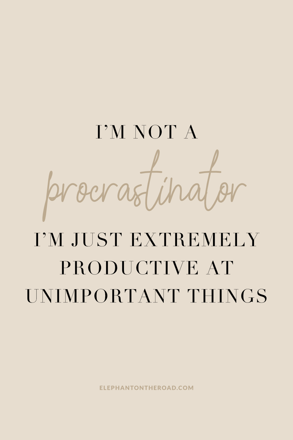 15 Funny And Relatable Quotes About Procrastination Procrastination Quotes Funny Procrastination Quotes Distraction Quotes