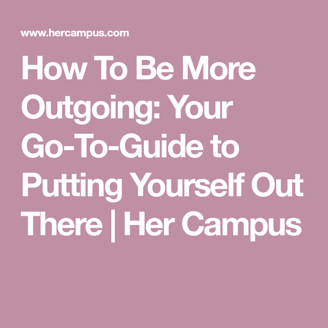 How To Be More Outgoing Your Go To Guide To Putting Yourself Out There How To Be Outgoing Healthy Quotes Losing Weight Motivation