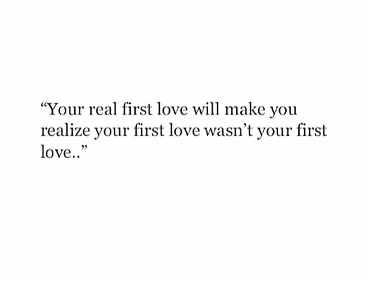 Your Real First Love Will Make You Realize Your First Love Wasn T Your First Love Self Respect Quotes First Love