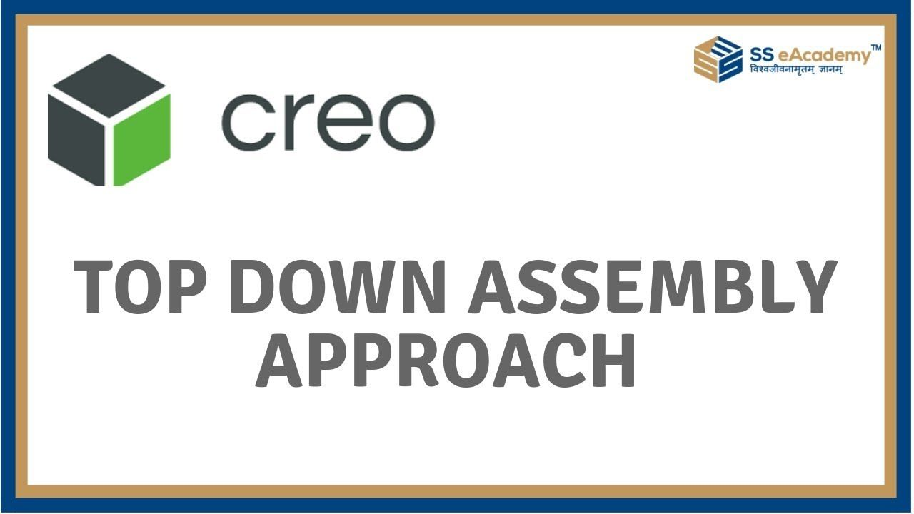 Top Down Assembly Approach Of Ptc Creo In Ptc Creo 5 0 Training Tutorial Online Tutorials Computer Knowledge