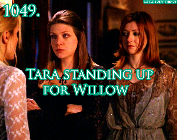 Tara standing up for Willow