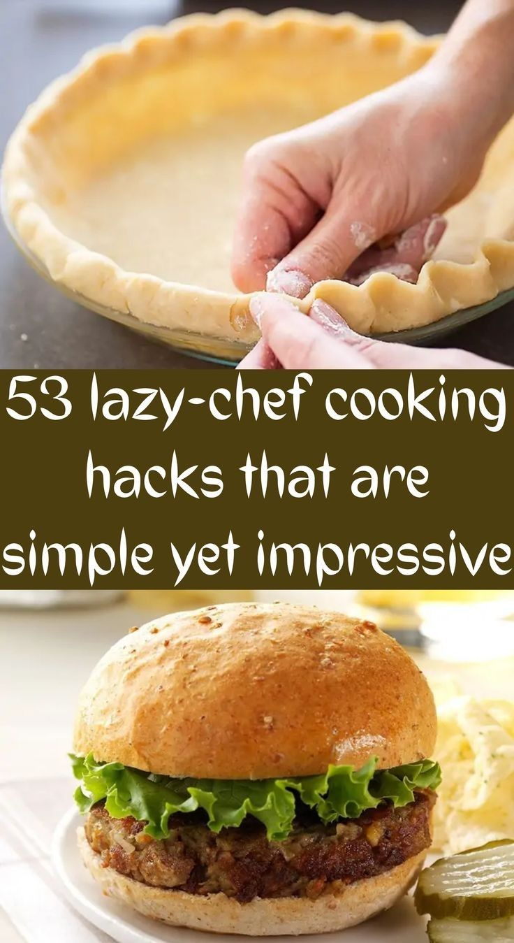 53 Lazy-Chef Cooking Hacks That Are Simple Yet Imp