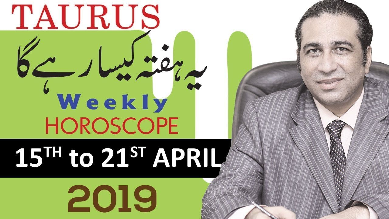 Weekly Horoscope April 2019 Taurus Predictions Urdu Forecast