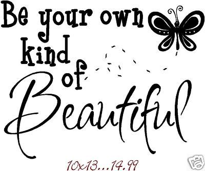 Be Your Own Kind Of Beautiful Vinyl Wall Decal Inspirational Quote Teen Girl Bathroom Decal Beautiful Decal Wall Decal Vinyl Decal Motivational Ct4579