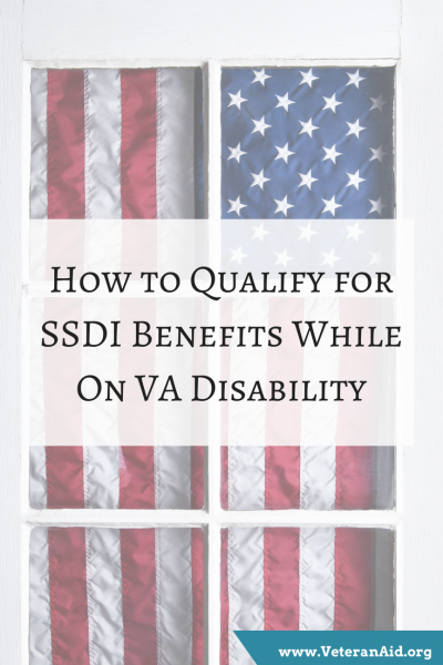 How To Qualify For Ssdi Benefits While On Va Disability Va