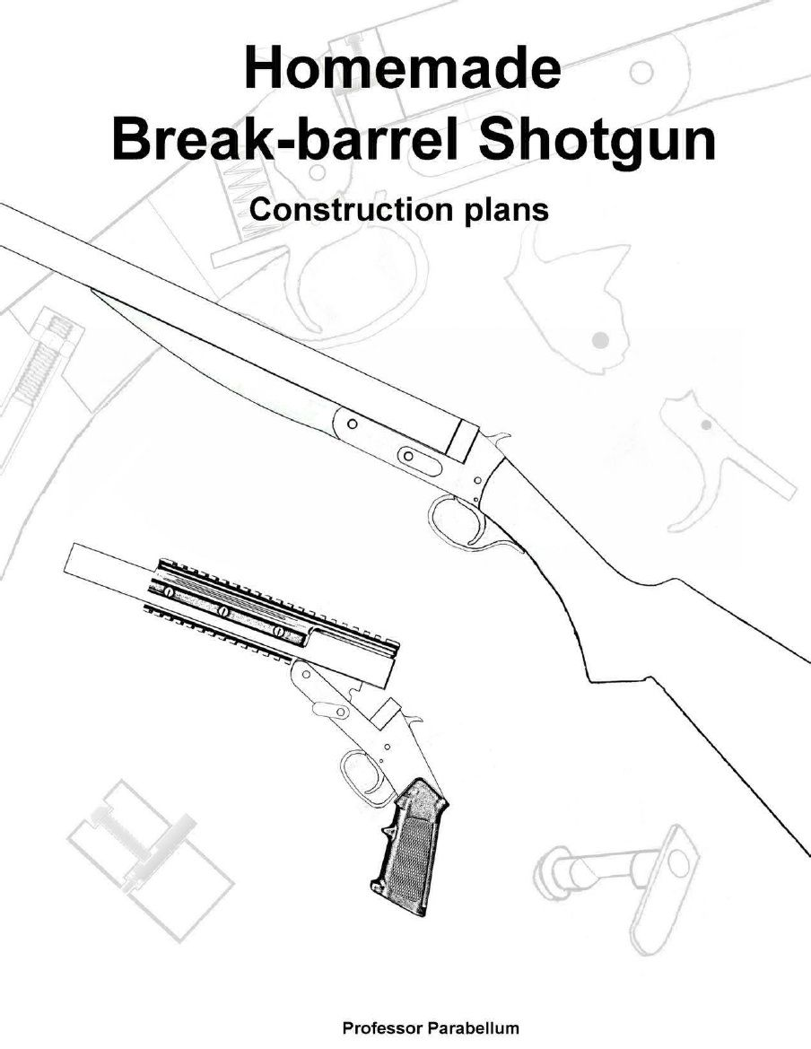 Homemade break barrel 12 gauge shotgun construction plans.