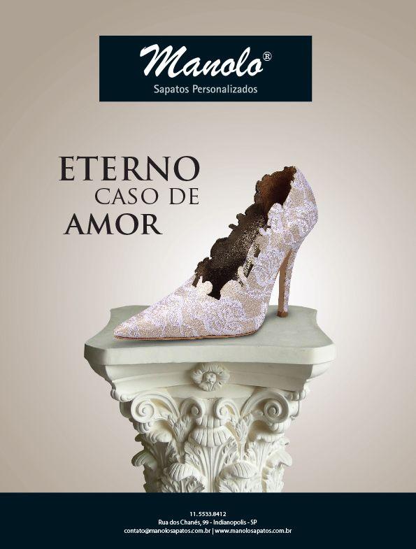 Arte: Jones Rodrigues Cliente: Manolo Sapatos Personalizados Direção de arte: Ricardo Pereira Agência: 3R Studio Comunicação Ano: 2012