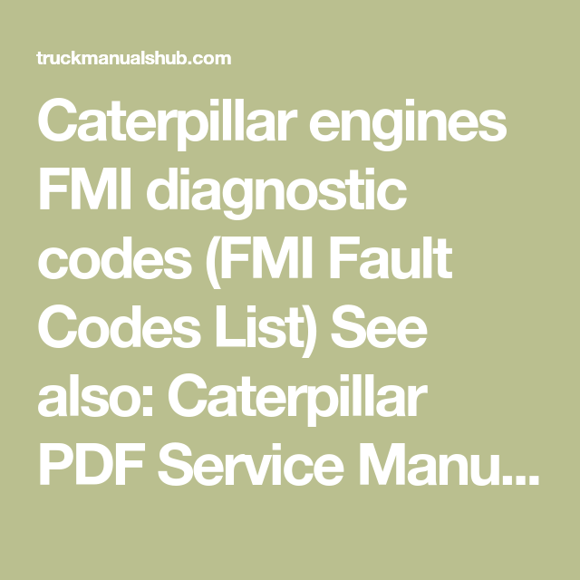 Caterpillar engines FMI diagnostic codes (FMI Fault Codes List) See