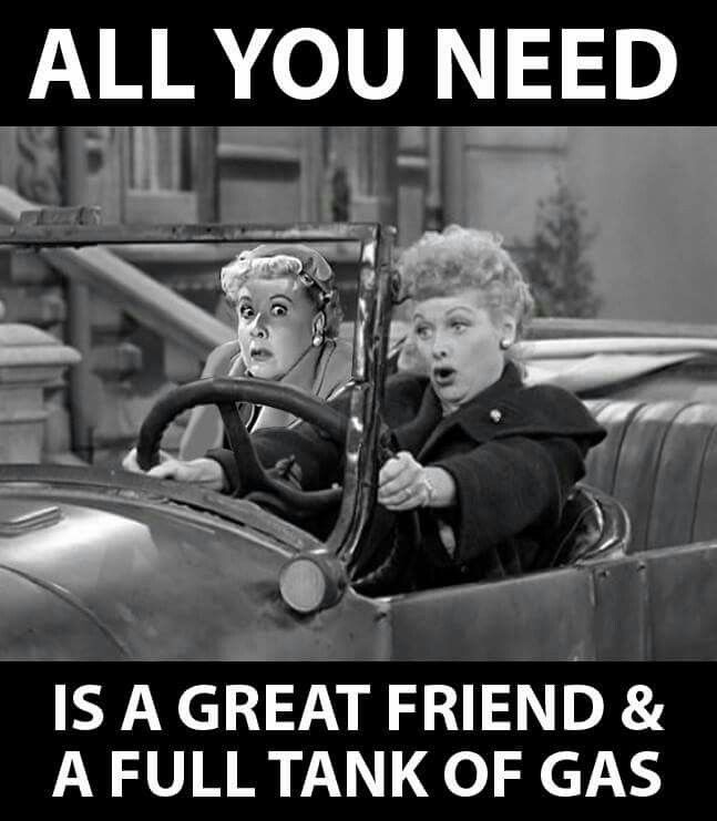 All you need is a great friend and a full tank of gas.