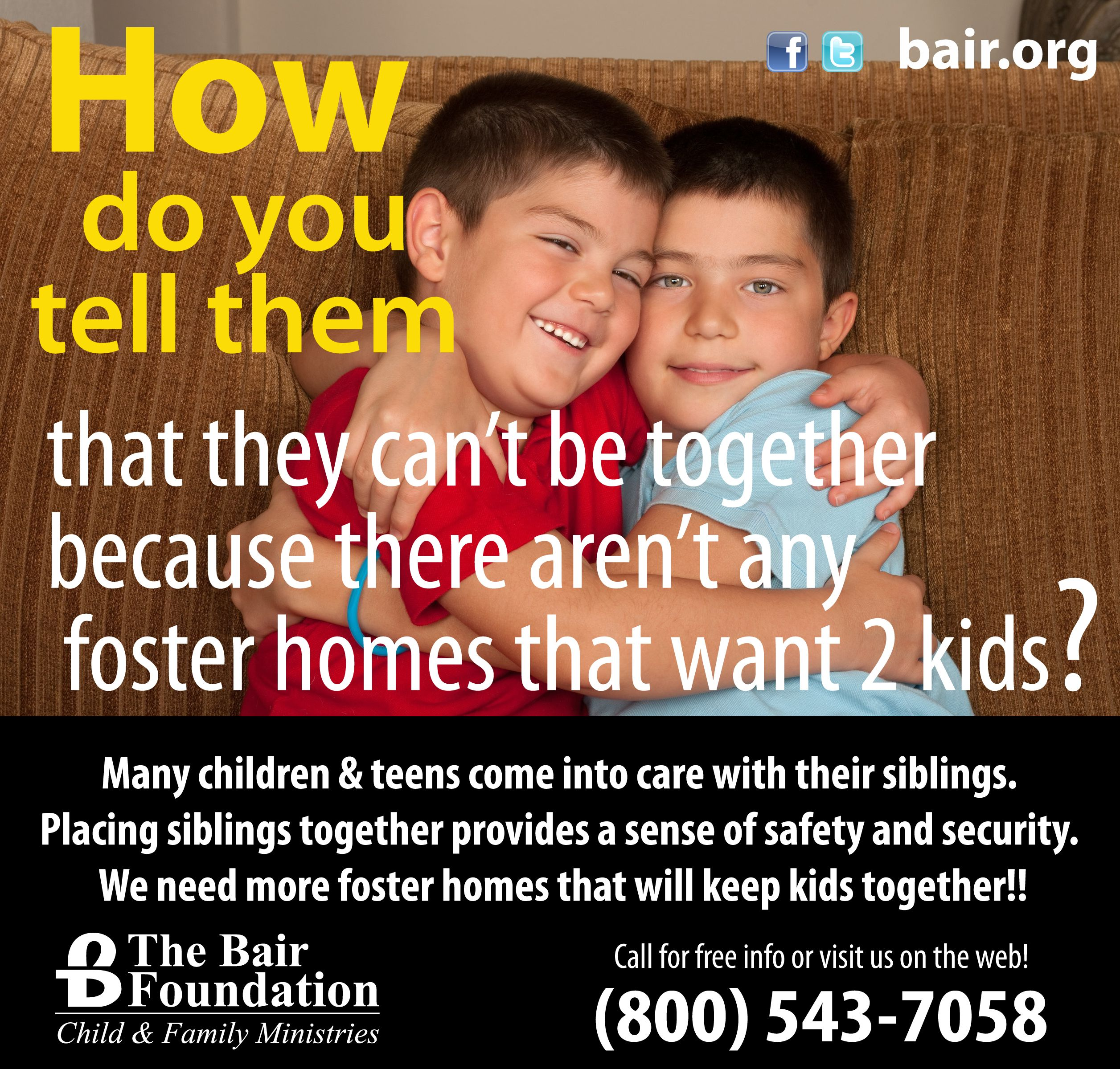 The Bair Foundation Needs Foster Homes That Will Help Keep Brothers And Sisters Together Learn More Abou Becoming A Foster Parent Foster Parenting Foster Home