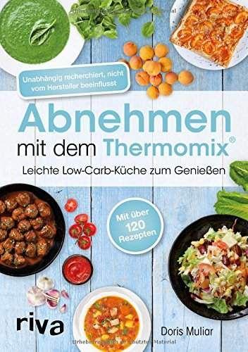 Abnehmen Mit Dem Thermomix Leichte Low Carb Kuche Zum Geniessen Abnehmen Mit Dem Thermomix Thermomix Rezepte