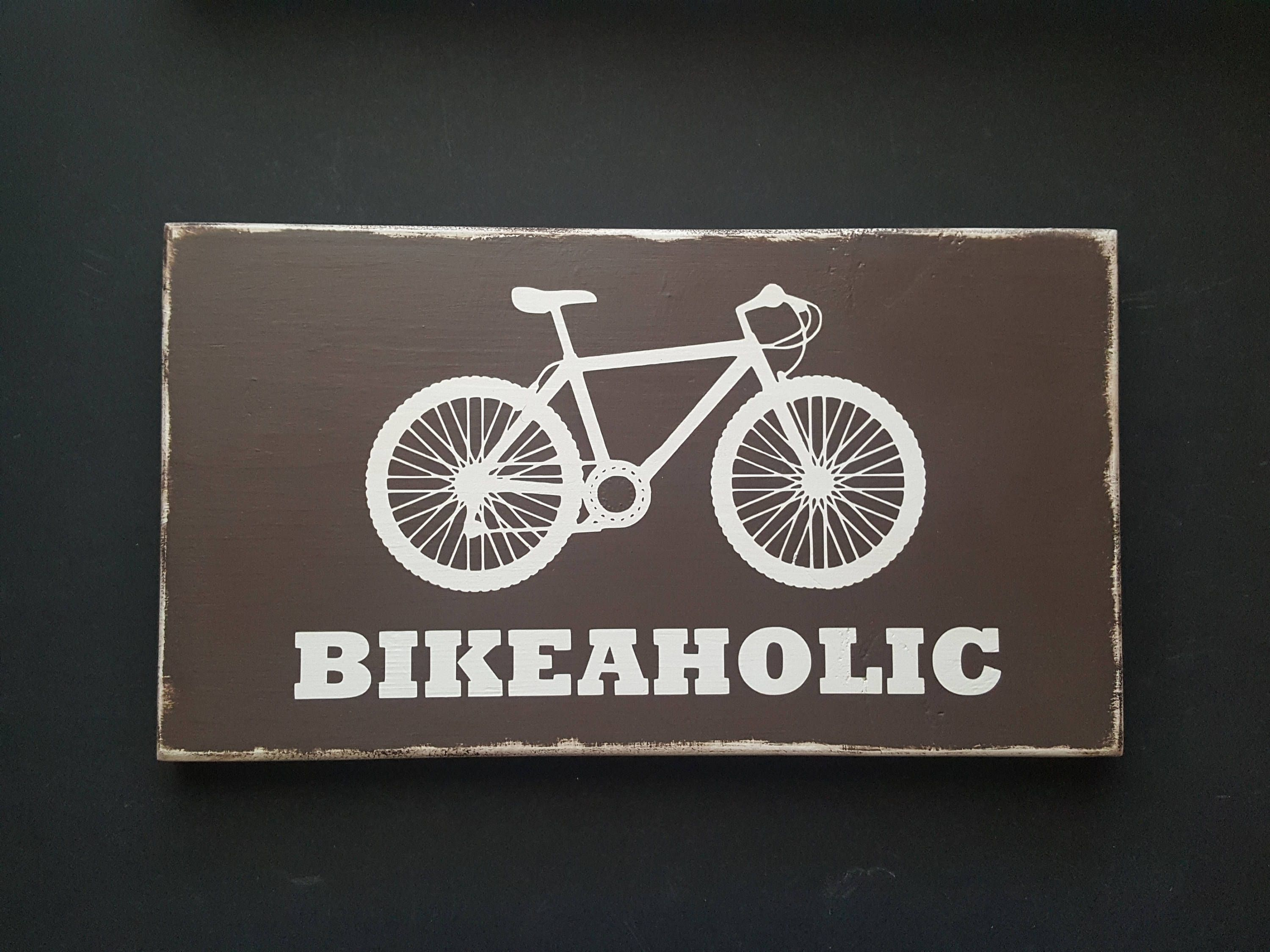 Wooden Bike Sign Bicycle Gift Wooden Sign Bikeaholic Bike Sign