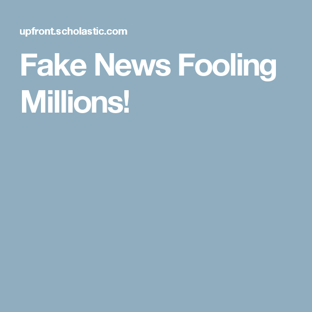 fake news fooling millions quiz answers Fake News Fooling Millions!   AVID Depth Study-Media and Our Role ...